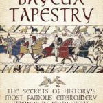 [PDF] [EPUB] Decoding the Bayeux Tapestry: The Secrets of History's Most Famous Embriodery Hidden in Plain Sight Download