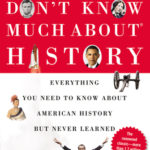 [PDF] [EPUB] Don't Know Much About® History [30th Anniversary Edition]: Everything You Need to Know About American History but Never Learned Download