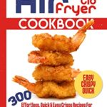 [PDF] [EPUB] Easy Air Fryer Lid Cookbook: 300 Effortless, Quick and Easy Crispy Recipes for Beginners and Advanced to Simplify Your Life. Download