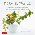 [PDF] [EPUB] Easy Ikebana: 30 Beautiful Flower Arrangements You Can Make in Three Simple Steps Download