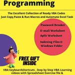 [PDF] [EPUB] Excel VBA Programming: The Excellent Collection of Ready VBA Codes and Macros (Earn 000 Per Month to Create Excel Software without Knowledge of Codes) (Excel Guide) Download