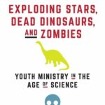 [PDF] [EPUB] Exploding Stars, Dead Dinosaurs, and Zombies Exploding Stars, Dead Dinosaurs, and Zombies: Youth Ministry in the Age of Science Youth Ministry in the Age of Science Download