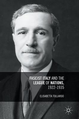 [PDF] [EPUB] Fascist Italy and the League of Nations, 1922-1935 Download by Elisabetta Tollardo