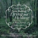 [PDF] [EPUB] Forest Bathing: Living and Healing: A Photo Journal Download