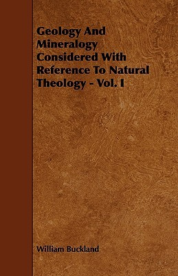 [PDF] [EPUB] Geology and Mineralogy Considered with Reference to Natural Theology - Vol. I Download by William Buckland