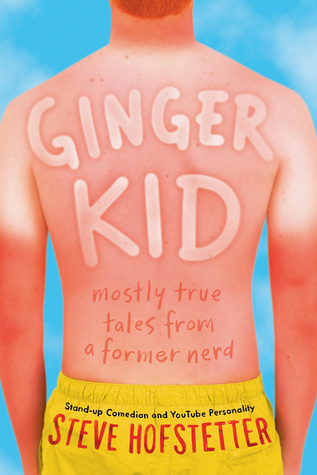 [PDF] [EPUB] Ginger Kid: Mostly True Tales from a Former Nerd Download by Steve Hofstetter