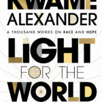 [PDF] [EPUB] Light for the World to See: A Thousand Words on Race and Hope Download