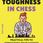 [PDF] [EPUB] Mental Toughness for Chess Players: Practical Tips to Strengthen Your Mindset at the Board Download