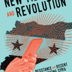 [PDF] [EPUB] New Media and Revolution: Resistance and Dissent in Pre-uprising Syria Download