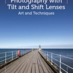 [PDF] [EPUB] Photography with Tilt and Shift Lenses: Art and Techniques Download