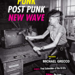 [PDF] [EPUB] Punk, Post Punk, New Wave: Onstage, Backstage, In Your Face, 1977-1989 Download