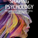 [PDF] [EPUB] Shaping Psychology: Perspectives on Legacy, Controversy and the Future of the Field Download