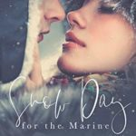[PDF] [EPUB] Snow Day For The Marine (For The Holiday Love #1) Download