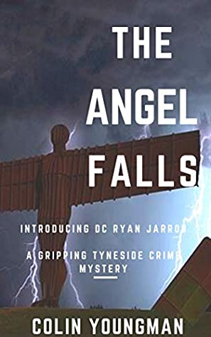 [PDF] [EPUB] THE ANGEL FALLS: Introducing DC Ryan Jarrod in a gripping Tyneside crime mystery (Ryan Jarrod Series Book 1) Download by Colin Youngman