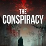 [PDF] [EPUB] The Conspiracy: A Superb Roller-Coaster Thriller With A Terrific Twist Download