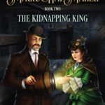 [PDF] [EPUB] The Kidnapping King (Jack and the Magic Hat Maker Book 2) Download