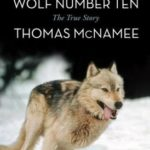 [PDF] [EPUB] The Killing of Wolf Number Ten: The True Story Download