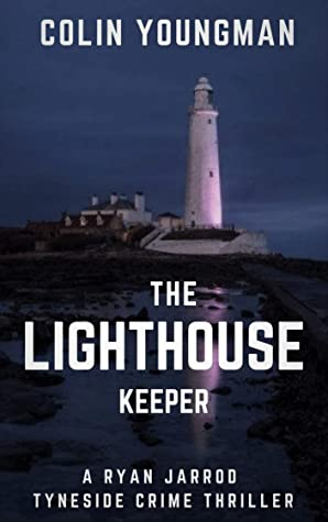 [PDF] [EPUB] The Lighthouse Keeper: A DC Ryan Jarrod Tyneside crime thriller (Ryan Jarrod series Book 3) Download by Colin Youngman