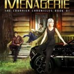 [PDF] [EPUB] The Messengers Menagerie (The Courier Chronicles, #1) Download