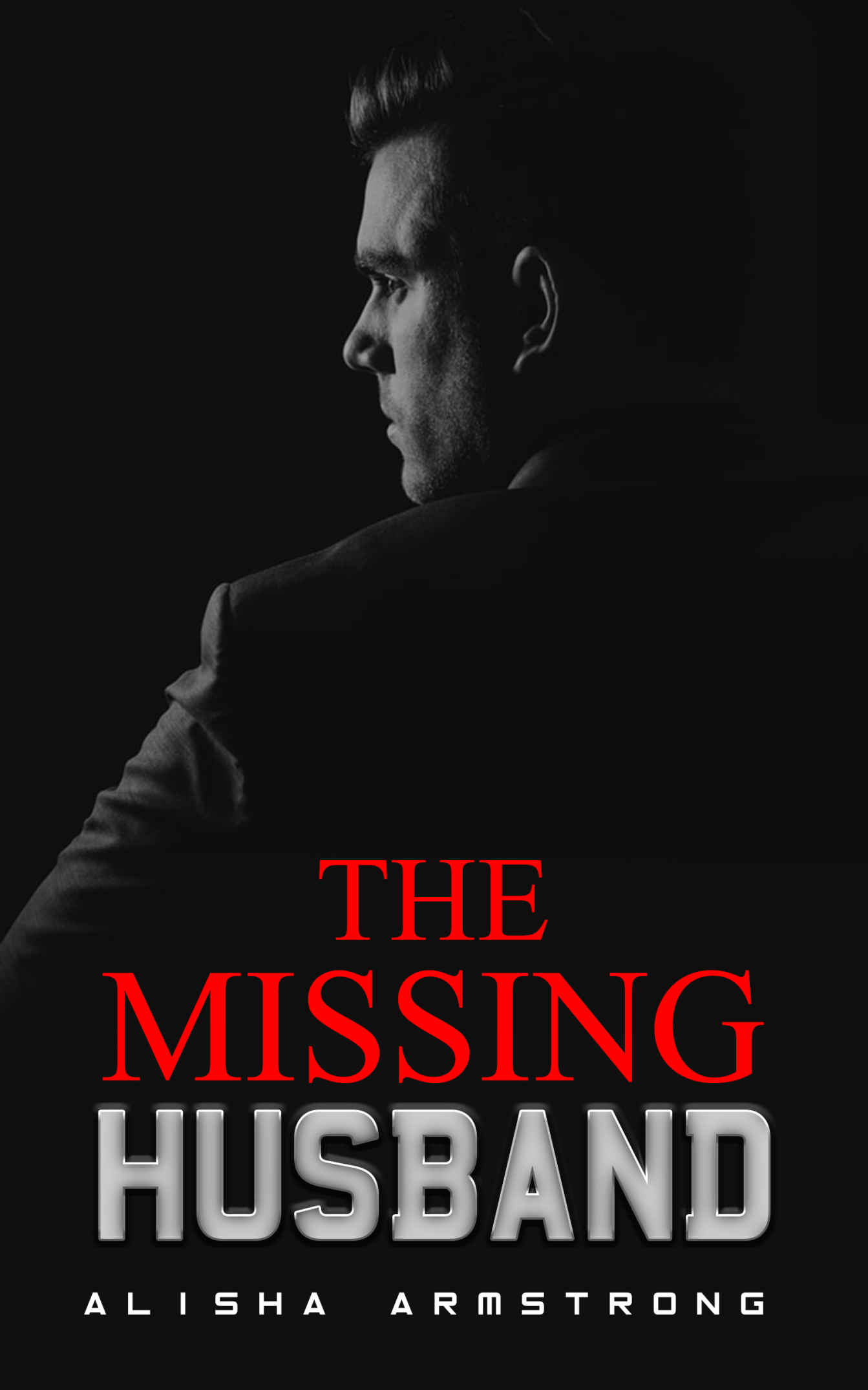 [PDF] [EPUB] The Missing Husband (The Missing Husband #1) Download by Alisha Armstrong