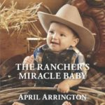 [PDF] [EPUB] The Rancher's Miracle Baby (Men of Raintree Ranch, #4) Download