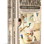 [PDF] [EPUB] WOODWORKING 2020 (2 books in 1): The Ultimate Guide for Beginners and Experts to Techniques and Secrets in Creating Amazing DIY Projects Download