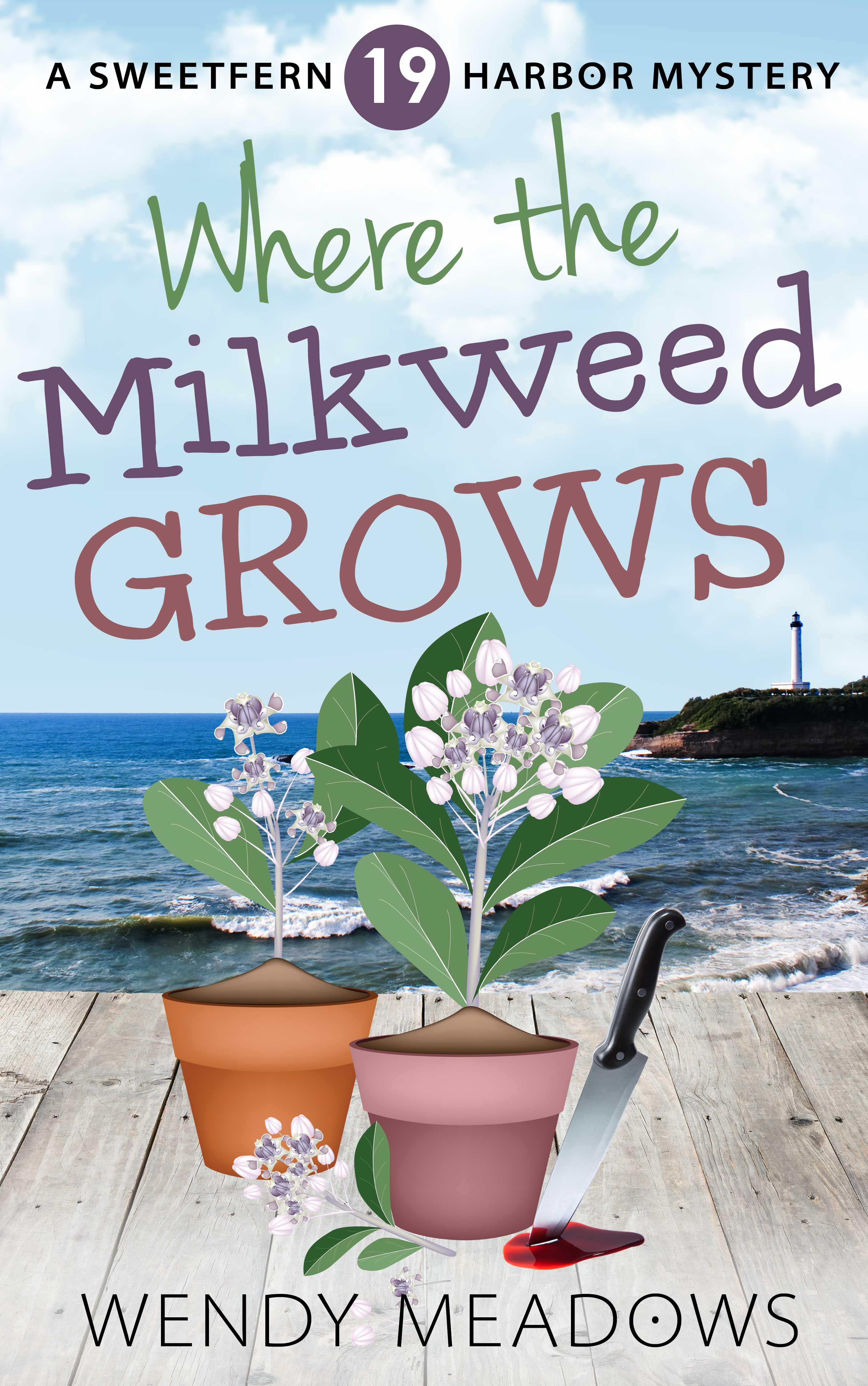 [PDF] [EPUB] Where the Milkweed Grows (Sweetfern Harbor #19) Download by Wendy Meadows