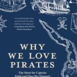 [PDF] [EPUB] Why We Love Pirates: The Hunt for Captain Kidd and How He Changed Piracy Forever Download