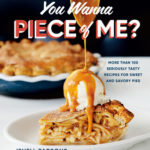 [PDF] [EPUB] You Wanna Piece of Me?: More Than 100 Seriously Tasty Recipes for Sweet and Savory Pies Download