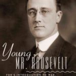 [PDF] [EPUB] Young Mr. Roosevelt: FDR's Introduction to War, Politics, and Life Download