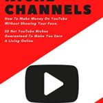 [PDF] [EPUB] Youtube Niche Channels: How to Make Money on Youtube Without Showing Your Face. 20 Hot Youtube Niches Guaranteed to Make You Earn a Living Online. Download