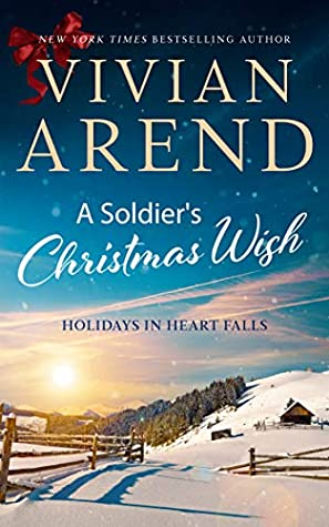 [PDF] [EPUB] A Soldier's Christmas Wish (Holidays in Heart Falls #2) Download by Vivian Arend