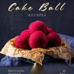 [PDF] [EPUB] Decadent Cake Ball Recipes: Pretty Little Treats for Many Occasions Download