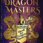 [PDF] [EPUB] Griffith's Guide for Dragon Masters: A Branches Special Edition (Dragon Masters) Download