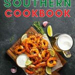[PDF] [EPUB] Southern Cookbook: Traditional Southern Cuisine, Delicious Recipes from the South that Anyone Can Cook at Home Download