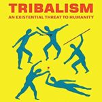 [PDF] [EPUB] Tribalism: An Existential Threat to Humanity Download
