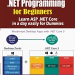 [PDF] [EPUB] .NET Programming for Beginners: Learn ASP .NET Core in a day easily for Dummies Download
