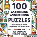 [PDF] [EPUB] 100 Maddening Mindbending Puzzles: Logic problems, maths conundrums and word games Download