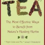 [PDF] [EPUB] 20,000 Secrets of Tea: The Most Effective Ways to Benefit from Nature's Healing Herbs Download