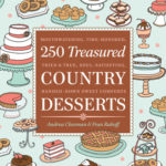 [PDF] [EPUB] 250 Treasured Country Desserts: Mouthwatering, Time-honored, Tried  True, Soul-satisfying, Handed-down Sweet Comforts Download
