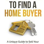 [PDF] [EPUB] 30 Days to Find a Home Buyer: A Unique Guide to Sell Your Home Quickly Download