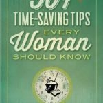 [PDF] [EPUB] 501 Time-Saving Tips Every Woman Should Know Download