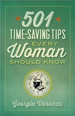 [PDF] [EPUB] 501 Time-Saving Tips Every Woman Should Know Download by Georgia Varozza