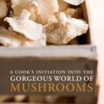[PDF] [EPUB] A Cook's Initiation Into the Gorgeous World of Mushrooms Download