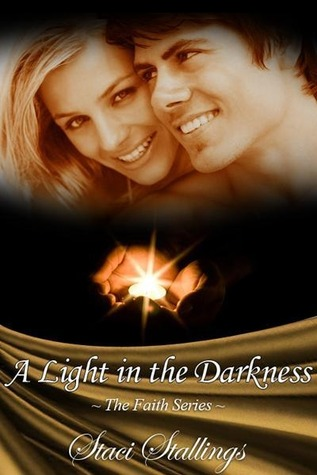 [PDF] [EPUB] A Light in the Darkness (Faith #3) Download by Staci Stallings
