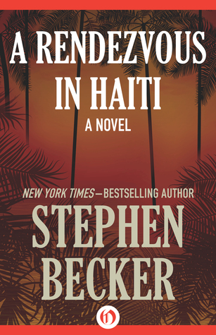[PDF] [EPUB] A Rendezvous in Haiti: A Novel Download by Stephen Becker