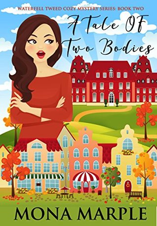 [PDF] [EPUB] A Tale of Two Bodies (Waterfell Tweed, #2) Download by Mona Marple
