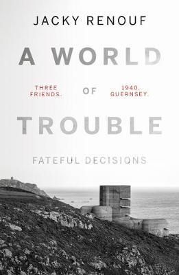 [PDF] [EPUB] A World of Trouble – Fateful Decisions Download by Jacky Renouf