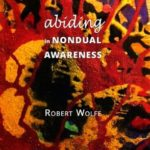 [PDF] [EPUB] Abiding in Nondual Awareness: exploring the further implications of living nonduality. Download