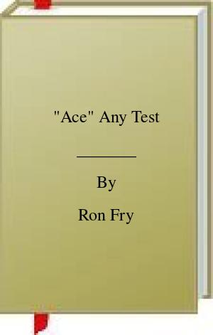 [PDF] [EPUB]  Ace  Any Test Download by Ron Fry